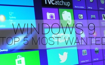 Windows 9 Top 5 most wanted features